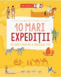 10 mari expeditii - Christine Causse Philippe Vallette Laurent Stefano Carti