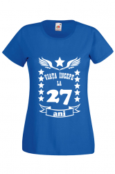 Tricou dama personalizat Fruit of the loom albastru Viata incepe la 27 ani XL Tricouri dama