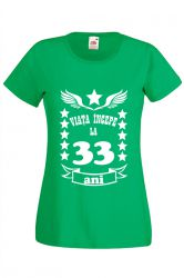 Tricou dama personalizat Fruit of the loom verde Viata incepe la 33 ani L Tricouri dama
