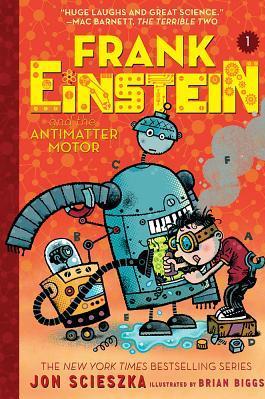 Frank Einstein and the Antimatter Motor Frank Einstein Series 1 Book One