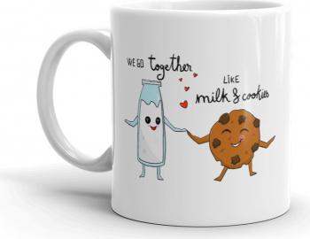 Cana personalizata We go together like milk and cookies