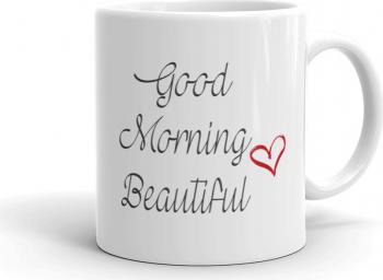 Cana personalizata Good morning beautiful Cadouri