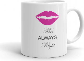 Cana personalizata Mrs. Always right