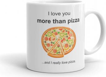 Cana personalizata I love you more than pizza Cadouri