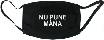 Masca protectie reutilizabila din material textil cu imprimeu and rdquo Nu pune mana and rdquo neagra Masti chirurgicale si reutilizabile