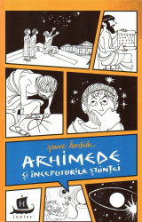 Arhimede si inceputurile stiintei. Cu desenele autoarei Carti