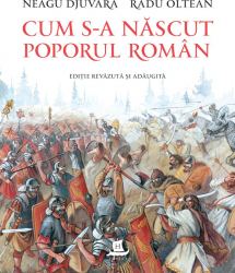 Cum s-a nascut poporul roman editie revazuta si adaugita Carti
