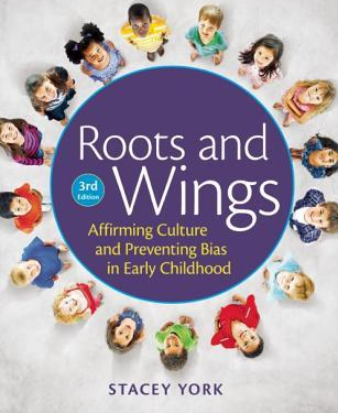 Roots and Wings Affirming Culture and Preventing Bias in Early Childhood Carti
