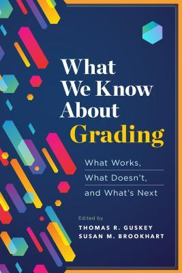 What We Know about Grading What Works What Doesnt and Whats Next Carti
