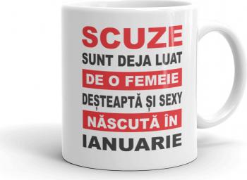 Cana personalizata Scuze sunt deja luat de o femeie desteapta si sexy nascuta in Ianuarie Cadouri