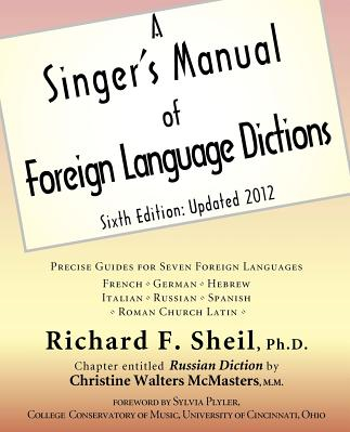 A Singer s Manual of Foreign Language Dictions Sixth Edition Updated 2012