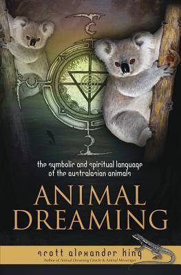 Animal Dreaming The Spiritual and Symbolic Language of the Australasian Animals Carti