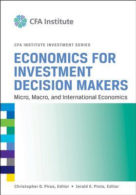 Economics for Investment Decision Makers Micro Macro and International Economics Carti