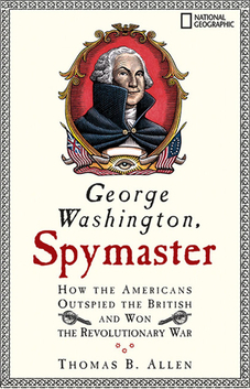 George Washington Spymaster How the Americans Outspied the British and Won the Revolutionary War Carti
