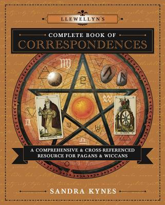 Llewellyn s Complete Book of Correspondences A Comprehensive Cross Referenced Resource for Pagans Wiccans Carti