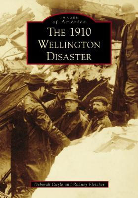 The 1910 Wellington Disaster Carti