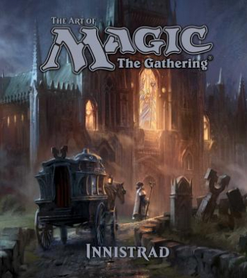 The Art of Magic The Gathering Innistrad Carti