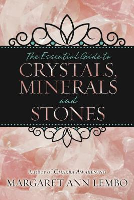 The Essential Guide to Crystals Minerals and Stones Carti
