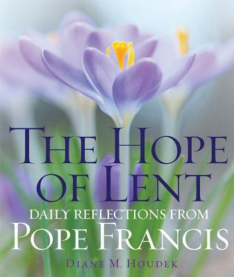 The Hope of Lent Daily Reflections from Pope Francis Carti