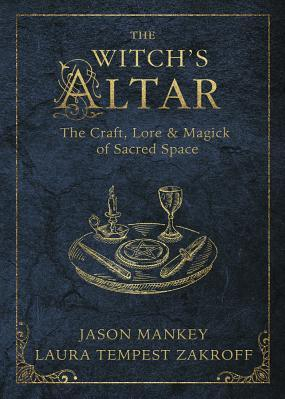 The Witch s Altar The Craft Lore Magick of Sacred Space Carti