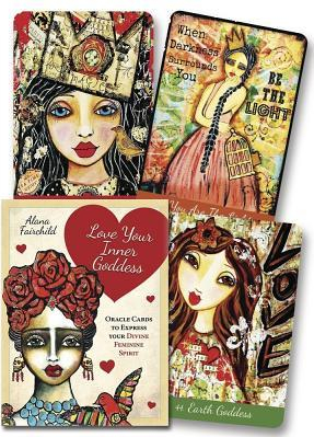 Love Your Inner Goddess Cards An Oracle to Express Your Divine Feminine Spirit Carti