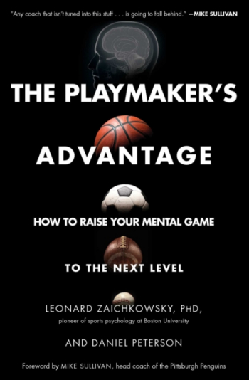 The Playmaker s Advantage How to Raise Your Mental Game to the Next Level