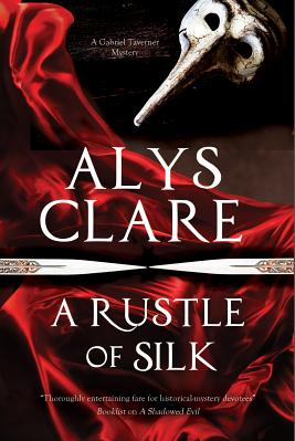 A Rustle of Silk A New Forensic Mystery Series Set in Stuart England Carti
