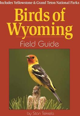 Birds of Wyoming Field Guide Includes Yellowstone and Grand Teton National Parks