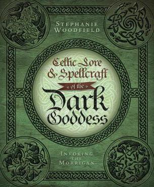 Celtic Lore Spellcraft of the Dark Goddess Invoking the Morrigan Carti