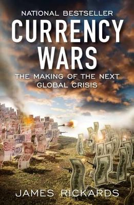 Currency Wars The Making of the Next Global Crisis Carti