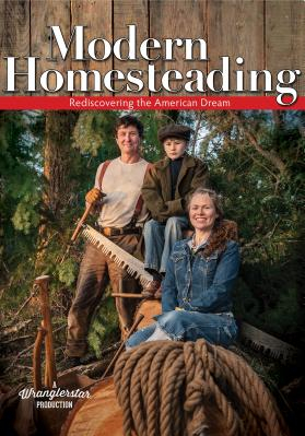 Modern Homesteading Rediscover the American Dream