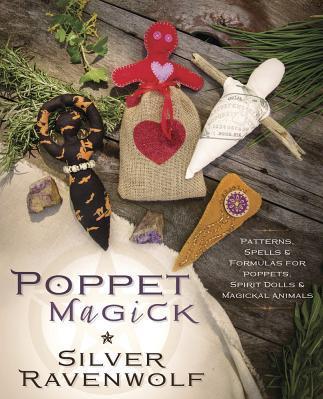 Poppet Magick Patterns Spells Formulas for Poppets Spirit Dolls Magickal Animals Carti