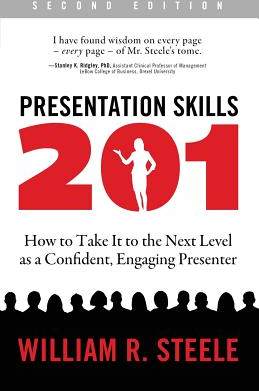 Presentation Skills 201 How to Take It to the Next Level as a Confident Engaging Presenter