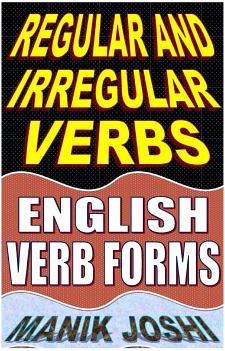 Regular and Irregular Verbs English Verb Forms Carti