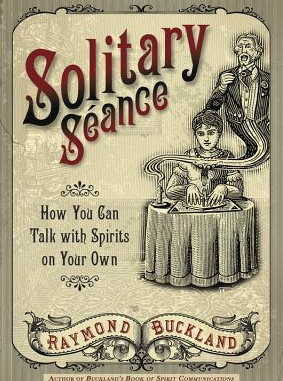 Solitary Seance How You Can Talk with Spirits on Your Own Carti