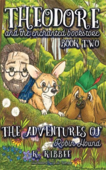 The Adventures of Robin Hound Theodore and the Enchanted Bookstore Book Two Carti