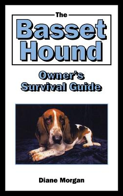 The Basset Hound Owner s Survival Guide Carti