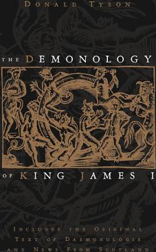 The Demonology of King James I Includes the Original Text of Daemonologie and News from Scotland Carti