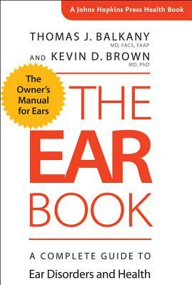 The Ear Book A Complete Guide to Ear Disorders and Health