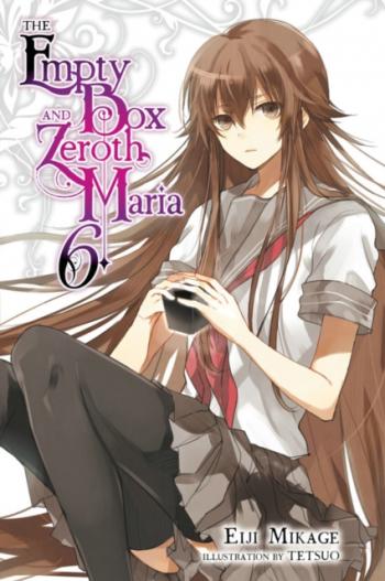 The Empty Box and Zeroth Maria Vol 6 Light Novel Carti
