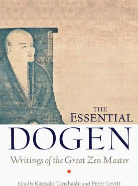 The Essential Dogen Writings of the Great Zen Master Carti