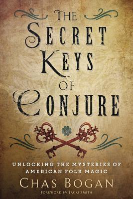The Secret Keys of Conjure Unlocking the Mysteries of American Folk Magic Carti