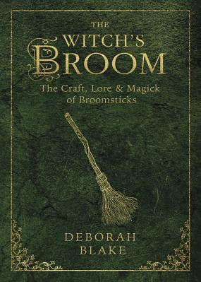 The Witch s Broom The Craft Lore Magick of Broomsticks Carti