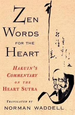 Zen Words for the Heart Hakuin s Commentary on the Heart Sutra Carti