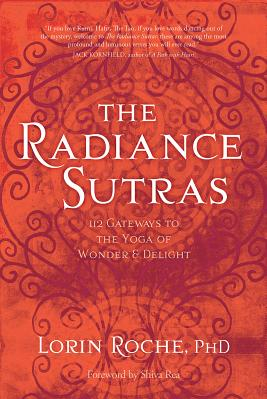 The Radiance Sutras 112 Gateways to the Yoga of Wonder and Delight Carti
