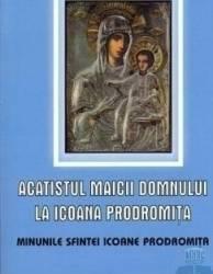 Acatistul Maicii Domnului la Icoana Prodromita Carti