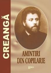 Amintiri din copilarie - Ion Creanga Carti