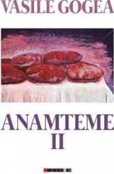 Anamteme II - Vasile Gogea Carti