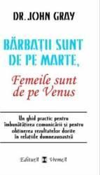 Barbatii sunt de pe Marte femeile sunt de pe Venus - Dr. John Grey