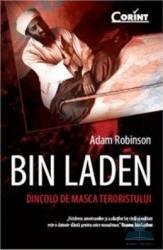 Bin Laden. Dincolo de masca terorismului - Adam Robinson Carti